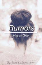 Rumors || Hayes Grier by basicallyxshawn