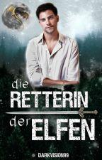 Die Retterin der Elfen (Buch 2) by DarkVision99