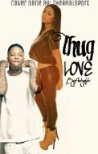 ~ Thug Love ~ by aaliyahslee2