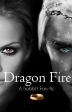 Dragon Fire (Thranduil Fan-fiction) #Wattys2016 by TiedinRed