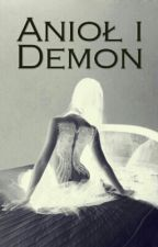 Anioł i Demon by michaelgirl955
