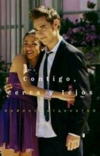 Contigo, Cerca Y Lejos by XxAnormal4everxX