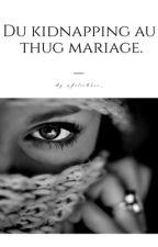 Chronique de Farah: Du kidnapping au Thug mariage by AmiChro_