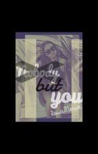Nobody but you. ♥️ by ReniieeMariiee
