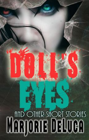 Doll's Eyes by MarjorieDeLuca