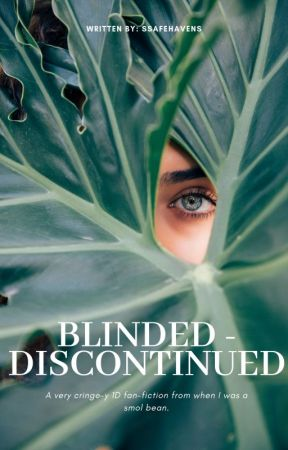Blinded // Discontinued by ssafehavens