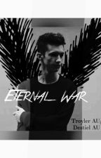 Eternal War (Troyler AU Sequel/ Destiel AU) by SunnMackenzie