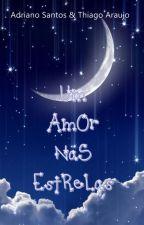 Um Amor Nas Estrelas by DinhoCDC