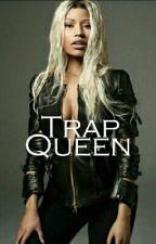Trap Queen by TameyiaJay