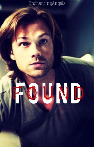 Found//Sam Winchester Love Story