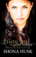 The Tenth Life of Vicki Torres by ShonaHusk
