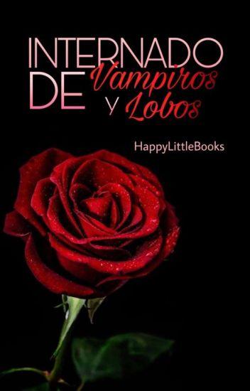 Internado De Vampiros Y Lobos - EDITANDO
