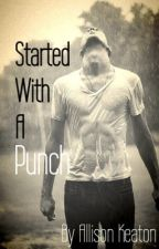 Started with a punch (slow updates) by Allison_Keaton