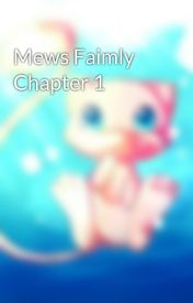 Mews Faimly Chapter 1 by IreneRoach