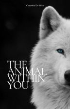 The Animal Within You by MsCatarina