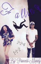 Falling: Book One August Alsina Love Story. by Princess-Money