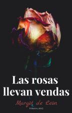 Las rosas llevan vendas by Margotea
