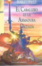 El Caballero De La Armadura Oxidada by DYesseniaSantana