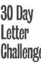 The 30 Day Letter Challenge! by andylovescal