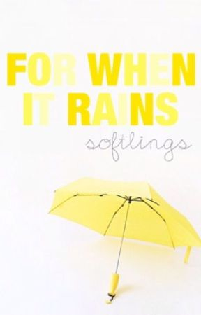 for when it rains by softlings