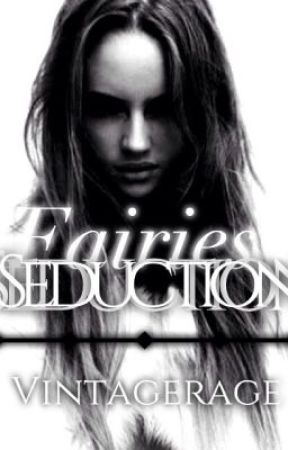 Fairies Seduction: A Dark Whispers Novel -book 3- by VintageRage
