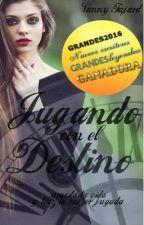 Jugando con el Destino by VannyFajard