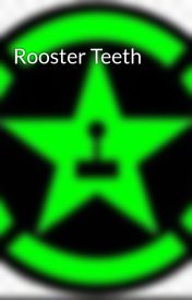 Rooster Teeth by AH_Fan89
