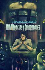FNAF Noticias y Curiosidades by z4THEDANAOMGz4
