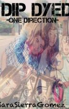 Dip Dyed -One Direction Fan Fic- by fxocus