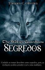 The Wolves Guardians - Segredos by TamaraCOliveira