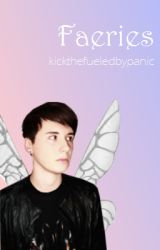 Faeries (Phan) {COMPLETED} by kickthefueledbypanic