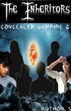CONCEALED VAMPIRE 2: THE INHERITORS by Author_S