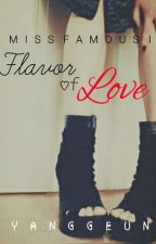 Flavor Of Love (Miss Famous Book 2) by YangGeun