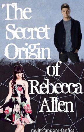 Secret Origin of Rebecca Allen [ under editing ] by multi-fandom-fanfics