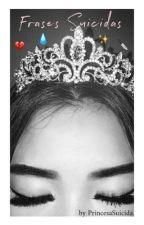 Princesa Suicida?✨ by PrincesaSuicida
