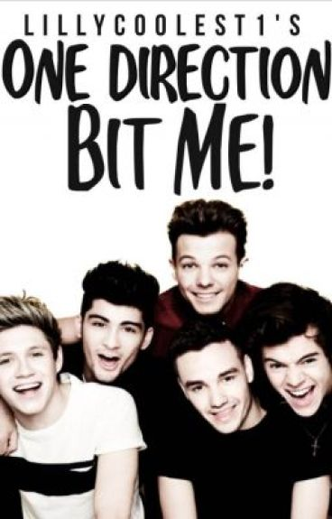 One Direction Bit Me!