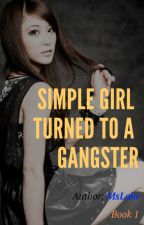 Simple Girl Turned to a Gangster by MSBLUEWINGS