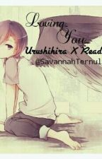 urushihara x reader: loving you by SavannahTernullo