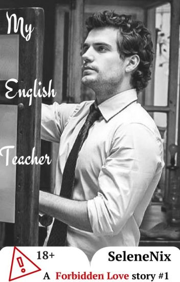 My English Teacher (A Forbidden Love story #1)