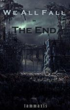 We all Fall in the End by iammaxis