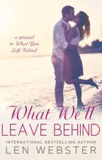 What We'll Leave Behind: a prequel [Preview] by lennwebster