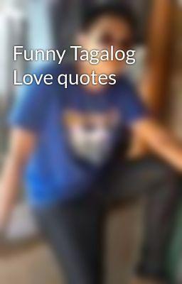 Funny Love Quotes Wattpad : Funny Tagalog Love quotes - Wattpad