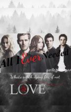 All I Ever Needed (Klaus Mikaelson Fanfiction) by harrysteelss