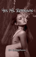 Yes, Ms. Robinson (Interracial Sapphic BDSM ) by B_S_Robinson