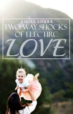 Two Way Shocks of Electric Love by EmilieShark