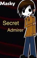 Secret Admirer (Masky Fanfiction) by LillyLillaBo