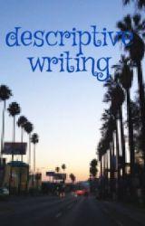 descriptive writing by dorkandproud