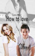 How to love ·LeondreDevries· by NanyBolivar