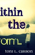 Within the Storm (a poem collection) by toni_lonelybabee