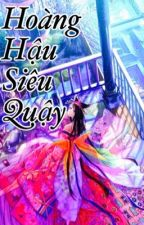 Hoàng Hậu Siêu Quậy by NghiiiNguyen